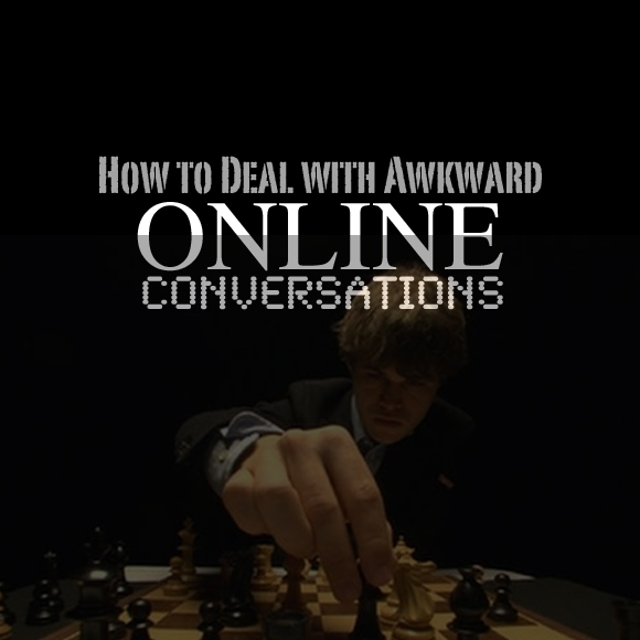 How to Deal with Awkward Online Conversations
