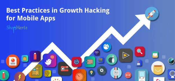 Best Practices for Growth Hacking in Mobile Apps Best Practices in Growth Hacking for Mobile Apps