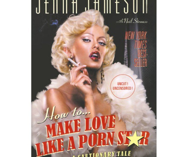 How To Make Love Like A Porn Star Book