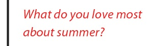 what do you love most about summer?