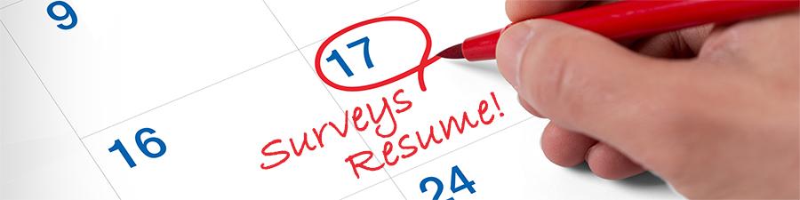 Surveys Resume!