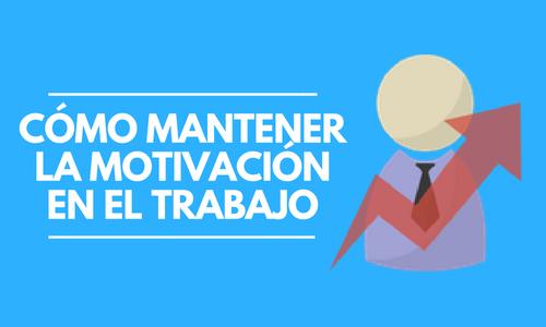 Infografia 10 Factores Esenciales Para La Motivacion Laboral