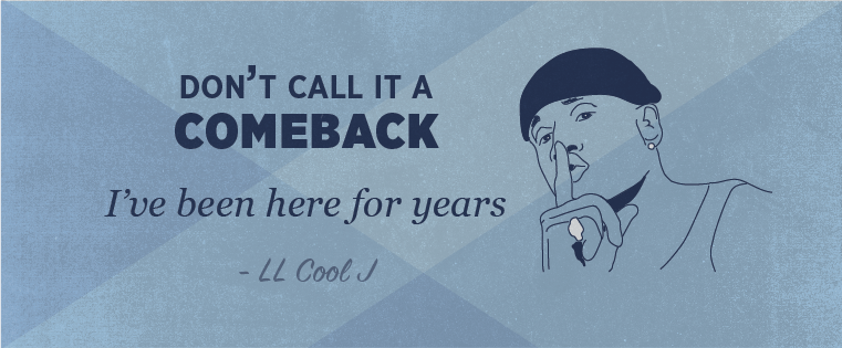 comeback-ll-cool-j-quote.png