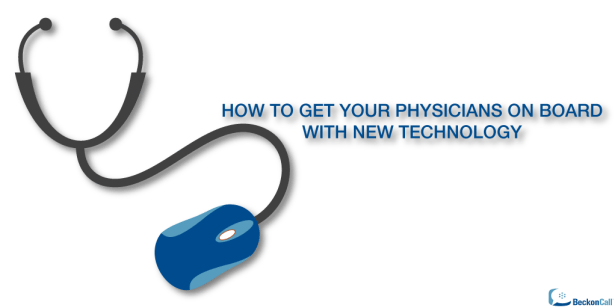 How-to-Get-Your-Physicians-On-Board-With-New-Technology.png