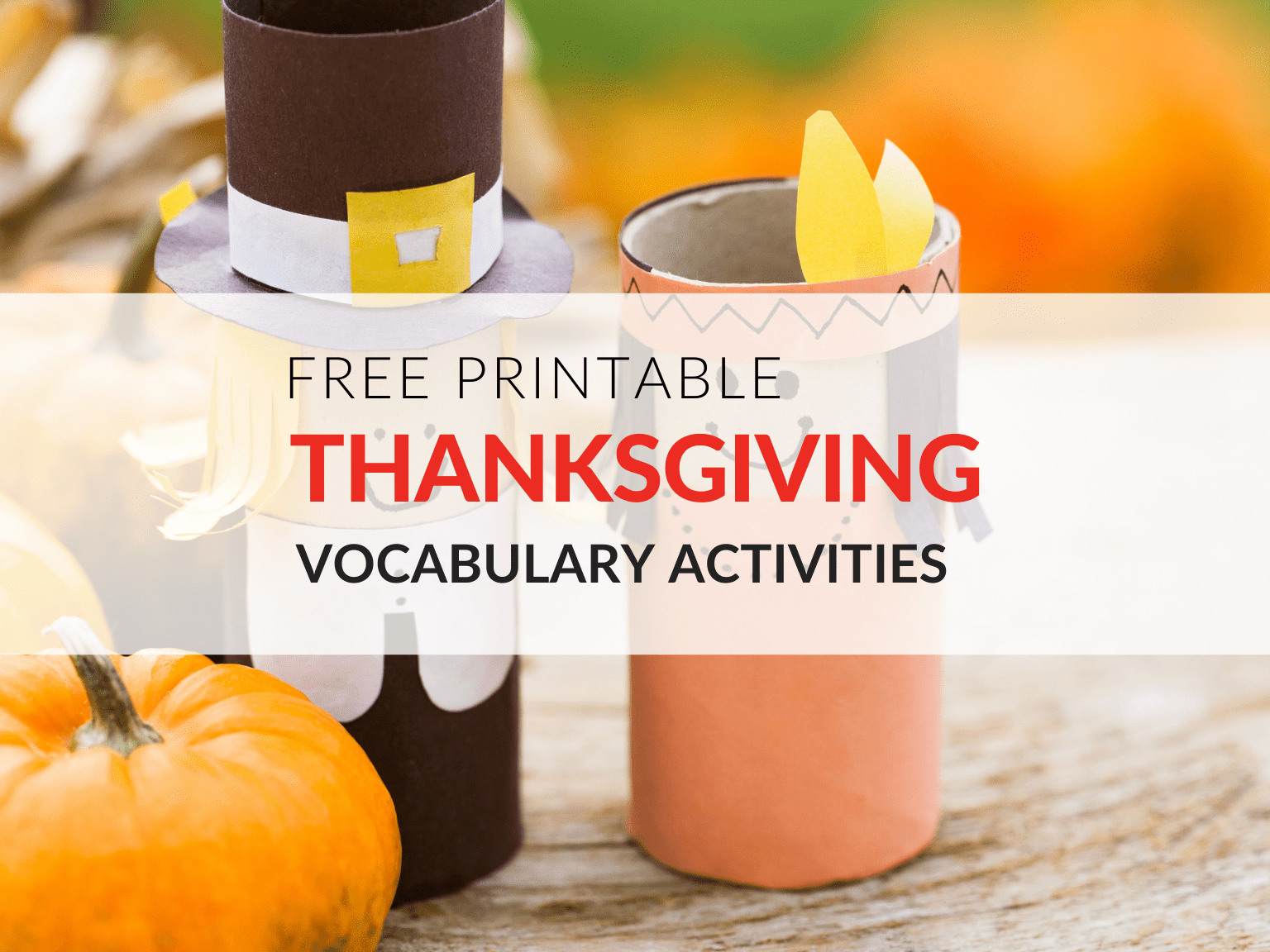 Thanksgiving Vocabulary Worksheets Your Students Will Love