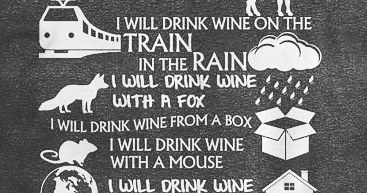 A Dr Seuss Inspired Wine Poem Just Wine