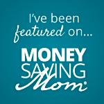 Featured on MoneySavingMom.com