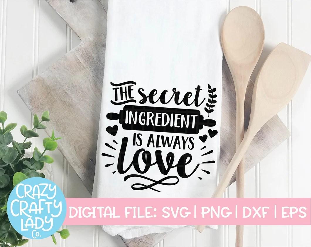 Download The Secret Ingredient Is Always Love SVG Cut File - Crazy ...