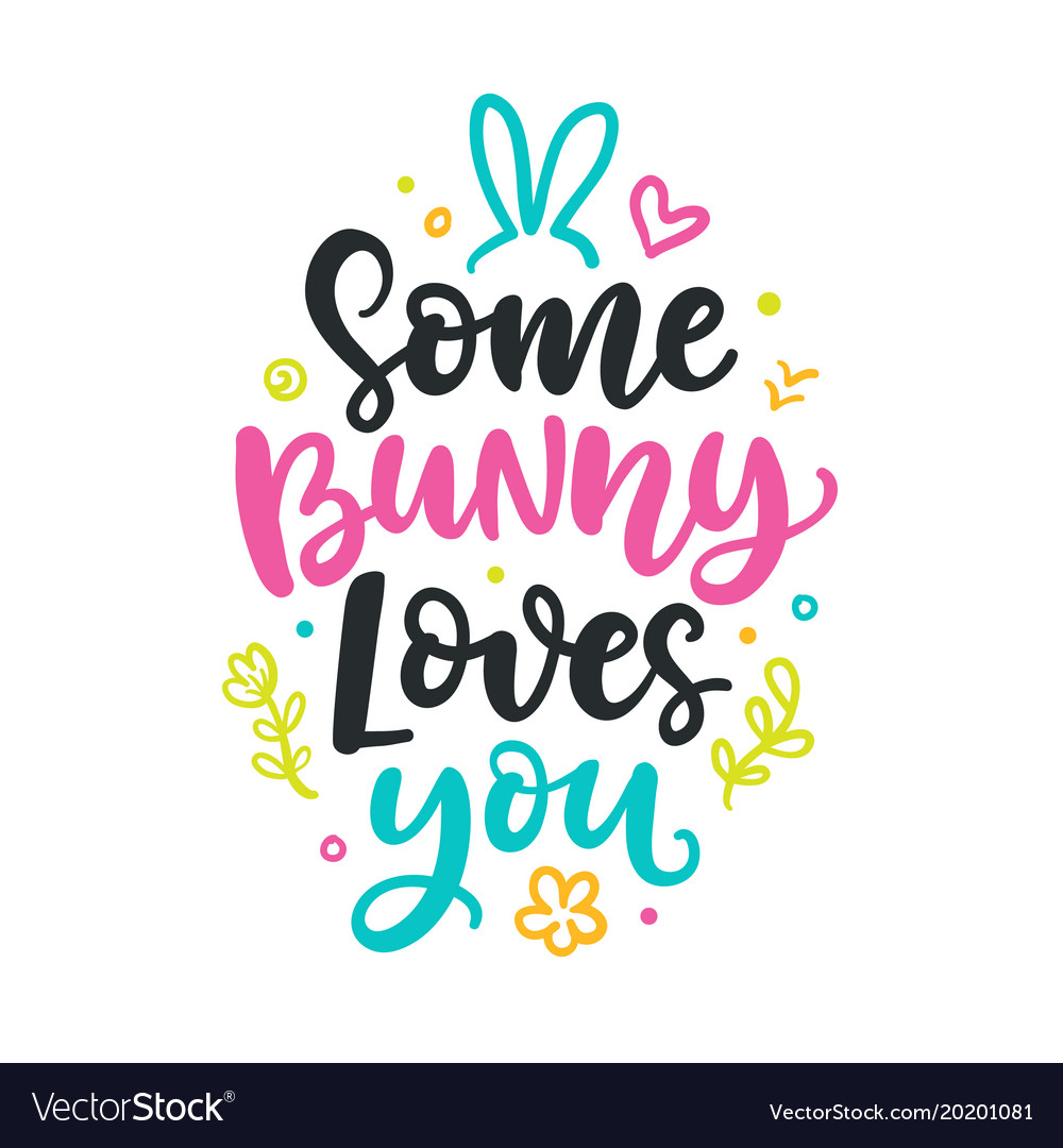 Some bunny loves you seasonal colorful lettering Vector Image