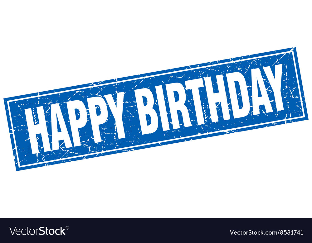 Happy Birthday Blue Square Grunge Stamp On White Vector Image