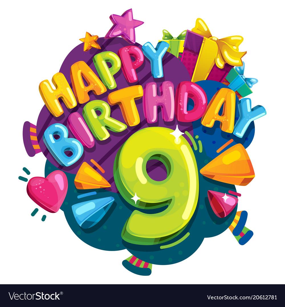 Happy Birthday 9 Years Royalty Free Vector Image