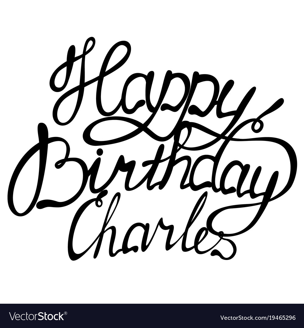 Happy Birthday Charles Name Lettering Royalty Free Vector