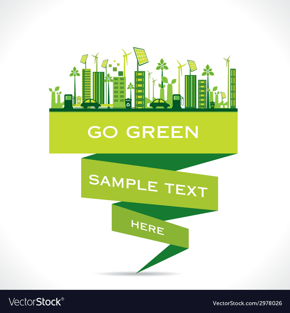 Green City Building Or Go Green Or Save Earth Vector Image