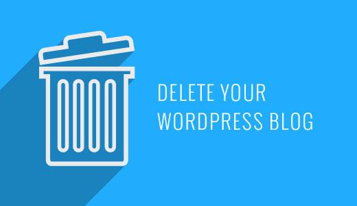 Xóa Blog WordPress của bạn