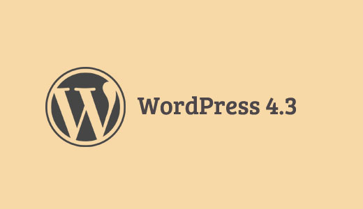 WordPress 4.3 Features