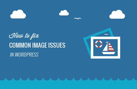 Cách khắc phục các sự cố hình ảnh phổ biến trong WordPress