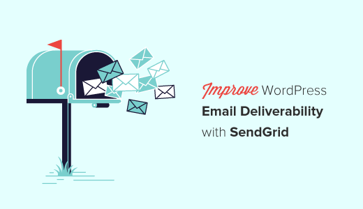 Improve WordPress Email Deliverability with SendGrid