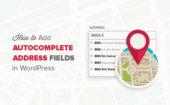 How to add autocomplete to address fields in WordPress