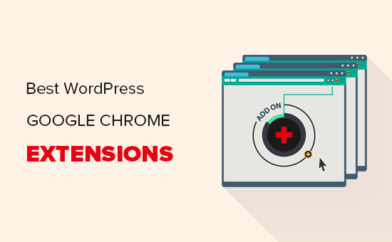 Best Google Chrome extensions for WordPress