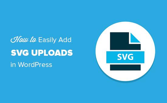 Легко добавляйте файлы SVG в WordPress
