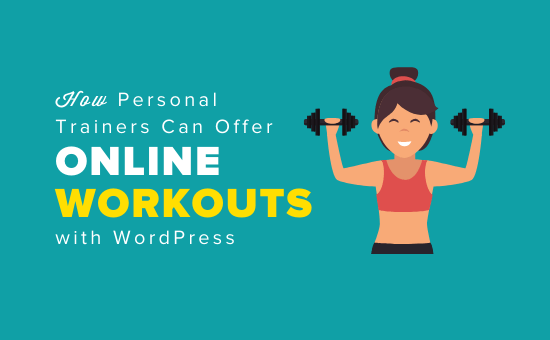 How personal Trainers can offer online workouts with WordPress