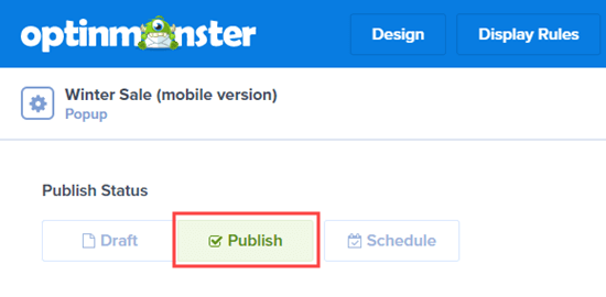 Publish your OptinMonster campaign once you've finished