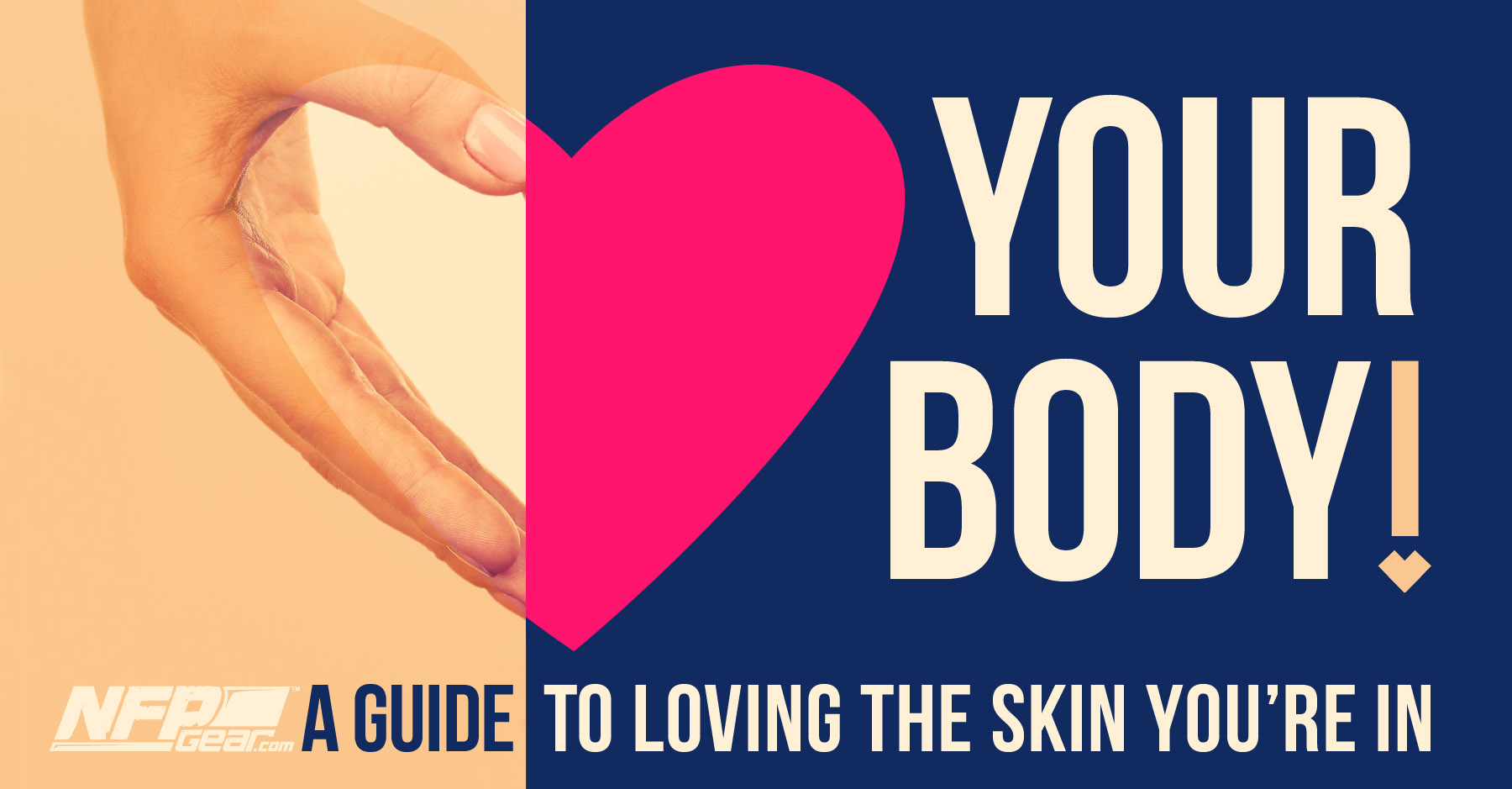 Love Your Body A Guide To Loving The Skin You Re In