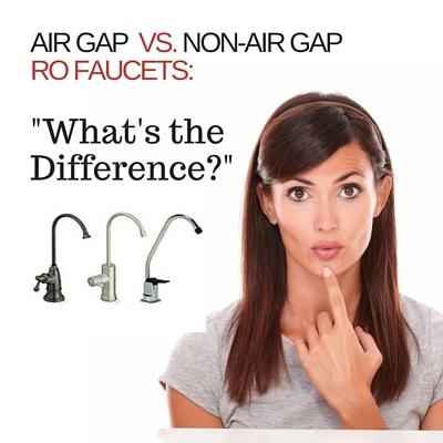 air gap vs non air gap faucet esp