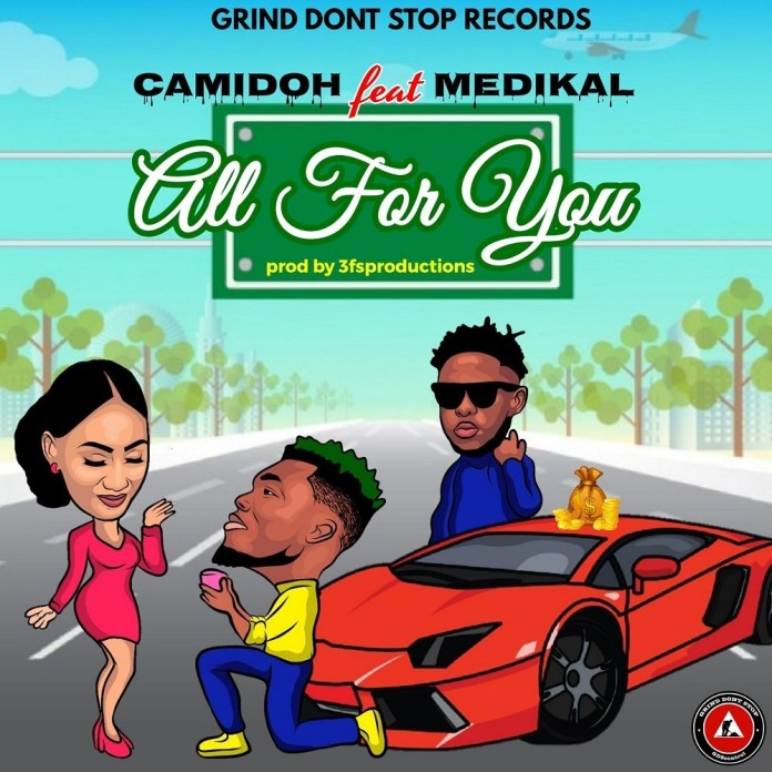 Camidoh Ft. Medikal - All For You Mp3 Audio Download