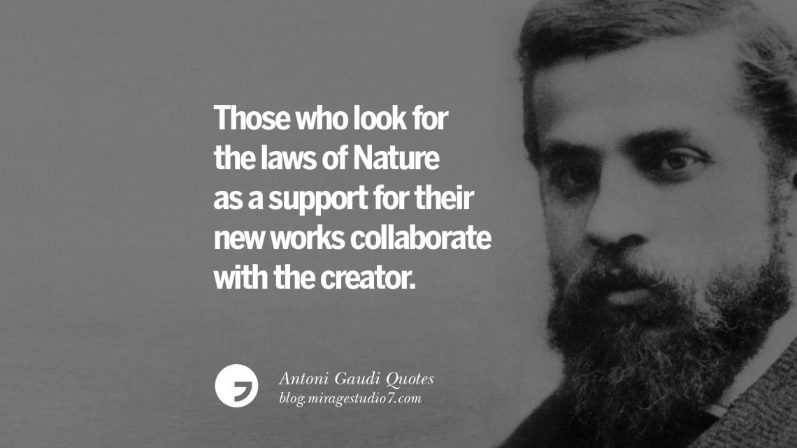 11 Antoni Gaudi Quotes On Religion God Architecture And Nature