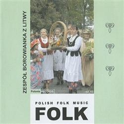 Polish Art Center Polish Folk Music Volume 42 Zespol