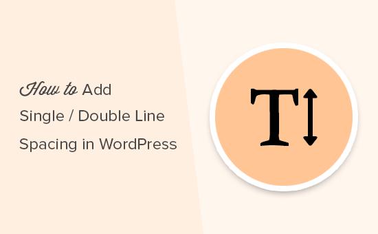 Thêm khoảng cách dòng đơn hoặc đôi trong WordPress