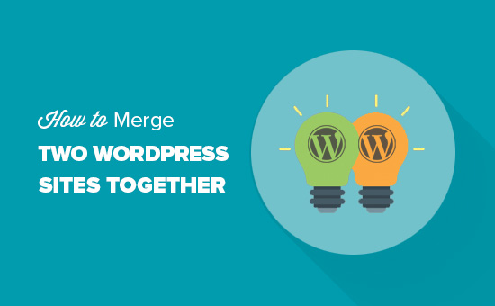 How to merge two WordPress sites together