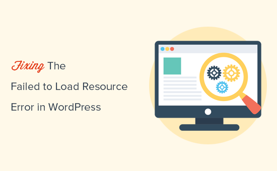 Fixing the failed to load resource error in WordPress