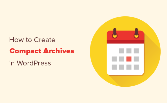 Creating compact archives in WordPress