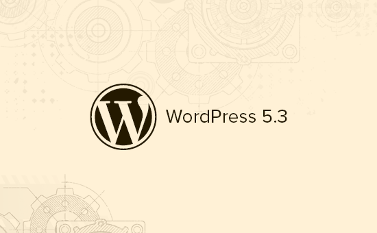 Features and screenshots of the upcoming WordPress 5.3