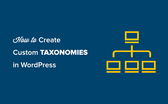 How to create custom taxonomies in WordPress