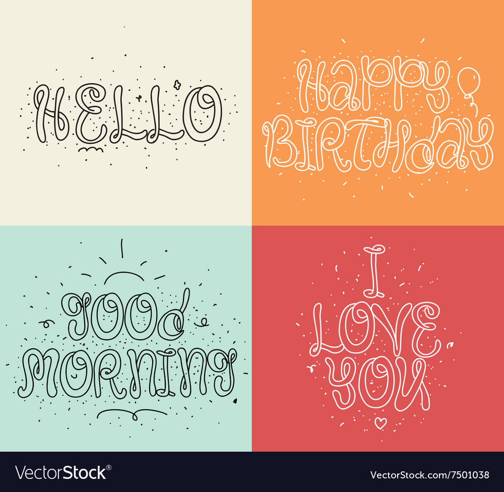 Hello Happy Birthday I Love You Good Morning Vector Image