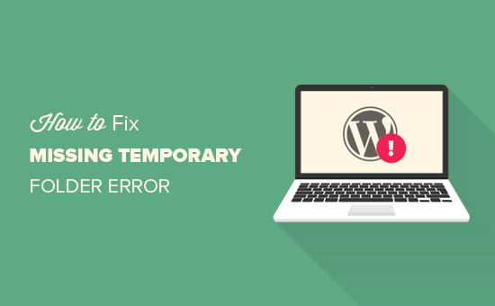 Cara memperbaiki error 'Missing temporary folder' di WordPress