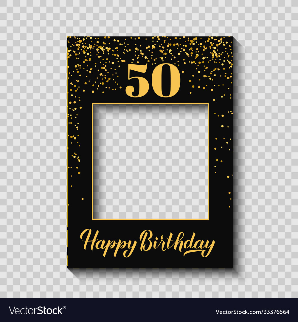 Happy 50th Birthday Photo Booth Frame On A Vector Image