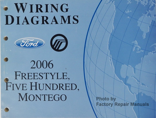 2006 Ford Freestyle, Five Hundred & Mercury Montego Electrical Wiring Diagrams Manual  Factory