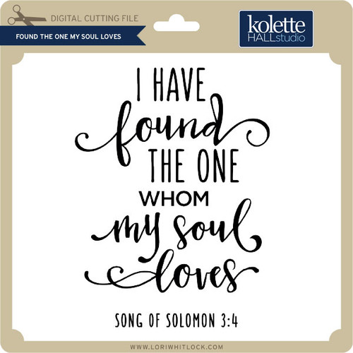 Download Found The One My Soul Loves - Lori Whitlock's SVG Shop