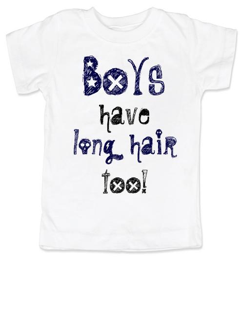 Boys Have Long Hair Too Toddler Shirt