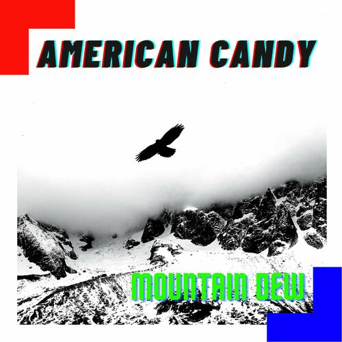 American Candy – Mountain Dew