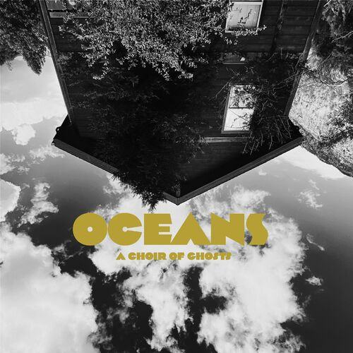 A Choir Of Ghosts – Oceans