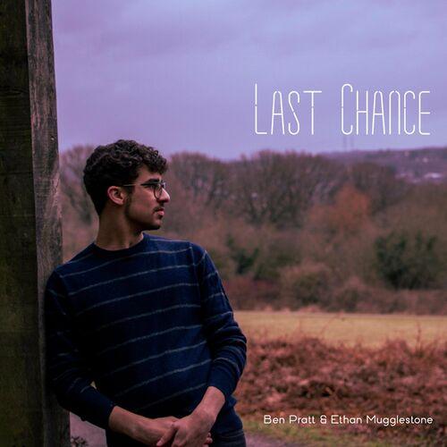 Ethan Mugglestone - Last Chance