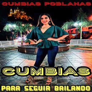 Cumbias Poblanas - Cumbias Para Seguir Bailando (Album 2019)