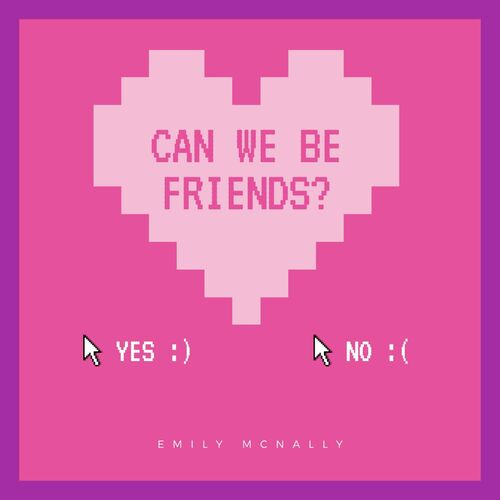 Emily McNally – Can We Be Friends