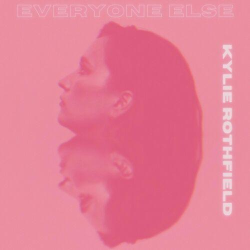 Kylie Rothfield – Everyone Else