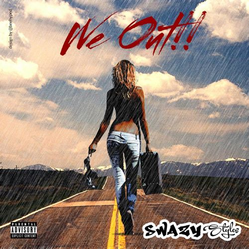 Swazy Styles - We Out